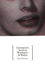 Contemporary American Monologues for Women ebook by