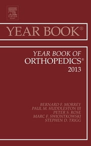 Year Book of Orthopedics 2013, ebook by Bernard F. Morrey