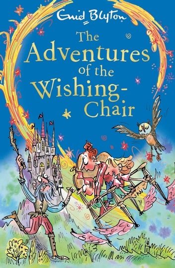 The Adventures of the Wishing-Chair - Book 1 ebook by Enid Blyton