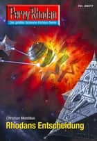 "Perry Rhodan 2677: Rhodans Entscheidung - Perry Rhodan-Zyklus ""Neuroversum"" ebook by Christian Montillon"