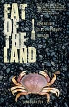 Fat of the Land ebook by Langdon Cook