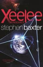 Xeelee: Vengeance ebook by Stephen Baxter