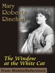 The Window at the White Cat (Mobi Classics) ebook by Rinehart,Mary Roberts