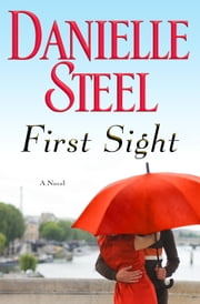 First Sight - A Novel ebook by Danielle Steel