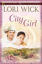 City Girl ebook by Lori Wick
