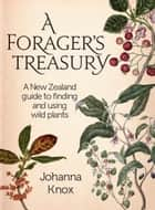 A Forager's Treasury ebook by Johanna Knox
