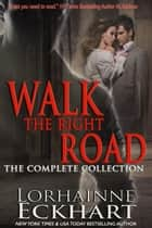 Walk the Right Road: The Complete Collection ebook by