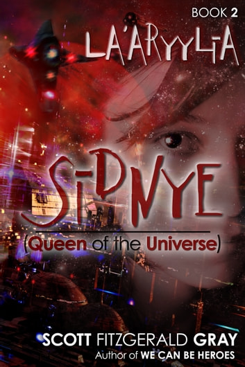 Sidnye (Queen of the Universe) — La'aryylia ebook by Scott Fitzgerald Gray