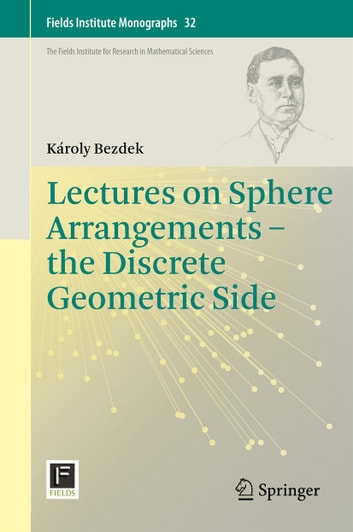 Lectures on Sphere Arrangements – the Discrete Geometric Side ebook by Károly Bezdek