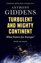 Turbulent and Mighty Continent ebook by Anthony Giddens