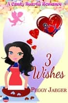 3 Wishes ebook by Peggy  Jaeger