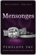 Mensonges - Fiancés, #8 ebook by Penelope Sky