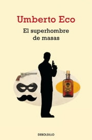 El superhombre de masas ebook by Umberto Eco