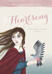 Heartsong ebook by Kevin Crossley-Holland,Jane Ray