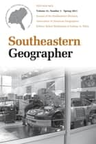 Southeastern Geographer - Economic Geography in the South, Spring 2011 ebook by Robert Brinkmann, Graham A. Tobin