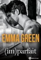 ImParfait eBook by Emma M. Green
