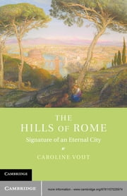 The Hills of Rome - Signature of an Eternal City ebook by Caroline Vout