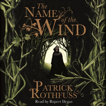 The Name of the Wind - The Kingkiller Chronicle: Book 1 audiobook by Patrick Rothfuss