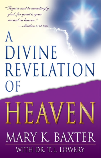 A Divine Revelation of Heaven ebook by Mary Baxter