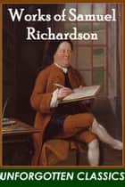 MAJOR WORKS OF SAMUEL RICHARDSON ebook by SAMUEL RICHARDSON