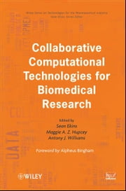 Collaborative Computational Technologies for Biomedical Research ebook by Sean Ekins,Maggie A. Z. Hupcey,Antony J. Williams,Alpheus Bingham