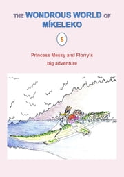 Princess Messy and Florry's big adventure ebook by Míkeleko