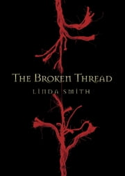 The Broken Thread ebook by Linda Smith