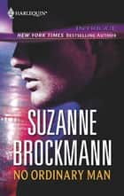 No Ordinary Man (Mills & Boon M&B) ebook by Suzanne Brockmann