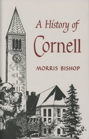 A History of Cornell ebook by Morris Bishop