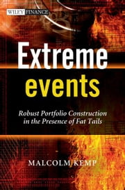Extreme Events - Robust Portfolio Construction in the Presence of Fat Tails ebook by Malcolm Kemp
