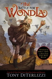 The Battle for WondLa ebook by Tony DiTerlizzi,Tony DiTerlizzi