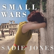Small Wars - A Novel audiobook by Sadie Jones