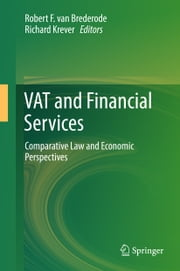 VAT and Financial Services - Comparative Law and Economic Perspectives ebook by Robert F. van Brederode, Richard Krever