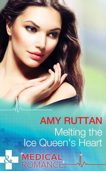 Melting the Ice Queen's Heart (Mills & Boon Medical) ebook by Amy Ruttan
