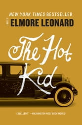 The Hot Kid ebook by Elmore Leonard