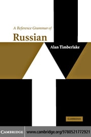 A Reference Grammar of Russian ebook by Timberlake, Alan
