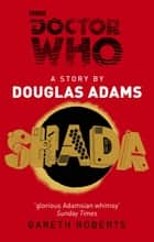 Doctor Who: Shada eBook by Douglas Adams, Gareth Roberts