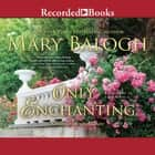Only Enchanting audiobook by Mary Balogh