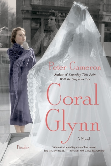Coral Glynn - A Novel ebook by Peter Cameron