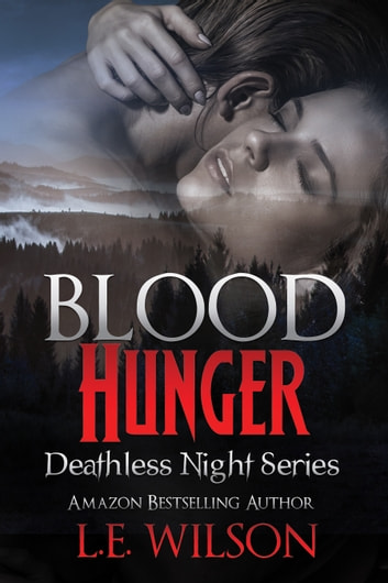 Blood Hunger ebook by L.E. Wilson