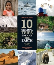 10 original trips to enjoy the earth ebook by Alberto Fernández Horcajo