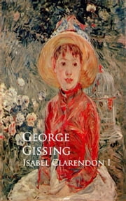 Isabel Clarendon ebook by George Gissing