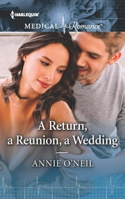 A Return, a Reunion, a Wedding ebook by Annie O'Neil
