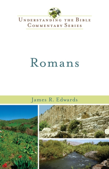 Romans (Understanding the Bible Commentary Series) ebook by James R. Edwards
