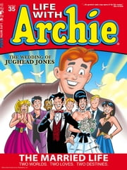 "Life With Archie #35 ebook by Paul Kupperberg,Fernando Ruiz,Bob Smith,Rosario ""Tito"" Peña,Jack Morelli,Pat Kennedy,Tim Kennedy,Glenn Whitmore"
