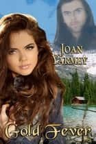 Gold Fever ebook by Joan Yarmey
