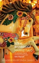Harriet Said... - A Virago Modern Classic ebook by Beryl Bainbridge, Linda Grant