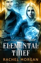 Elemental Thief ebook by