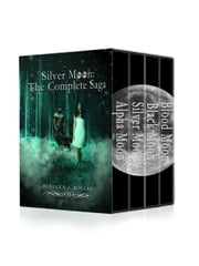 Silver Moon: The Complete Saga ebook by Rebecca A. Rogers