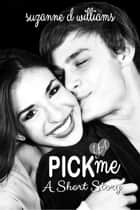 Pick Me ebook by Suzanne D. Williams